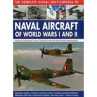 L'encyclopédie visuelle complète de Naval Aircraft of World Wars I une