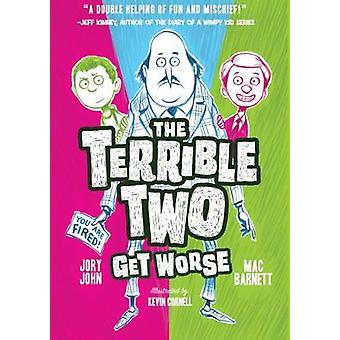 The Terrible Two Get Worse by Mac Barnett - Jory John - Kevin Cornell