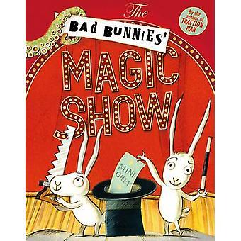 The Bad Bunnies' Magic Show by Mini Grey - 9781471157608 Book