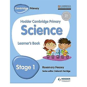 Hodder Cambridge Primary Science Learner's Book 1 by Rosemary Feasey