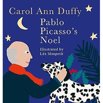 Pablo Picasso's Noel by Carol Ann Duffy - 9781509848195 Book