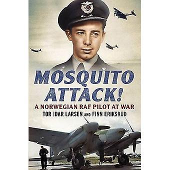 Mosquito Attack! - A Norwegian RAF Pilot at War by Finn Eriksrud - Tor