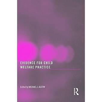 Evidence for Child Welfare pratique par Michael J. Austin - 9780789038