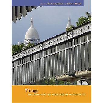 Dinge - Religion und die Frage der Wesentlichkeit von Dick Houtman - Bi