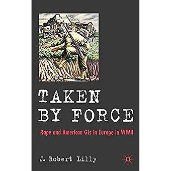 Taken by Force: verkrachting en Amerikaanse GIs in Europa tijdens de Tweede Wereldoorlog