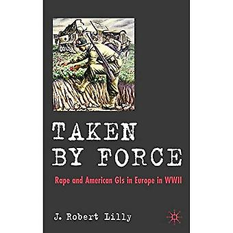 Taken by Force: stupro e GIs americani in Europa durante la seconda guerra mondiale