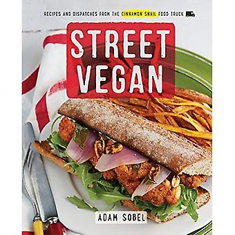 Street Vegan: Recipes and Dispatches from the Cinnamon Snail Food Truck