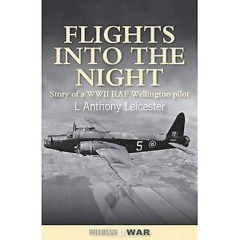 Flights into the Night: Reminiscences of a World War II RAF Wellington Pilot