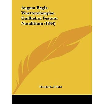 Agosto Regis Wurttembergiae Guillielmi Festum Natalitium (1844)