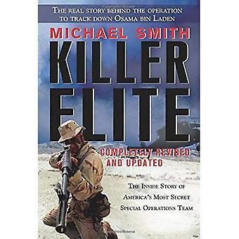 Killer Elite: Entièrement revu et mis à jour: l'intérieur histoire de l'équipe des opérations spéciales plus secrète de l'Amérique