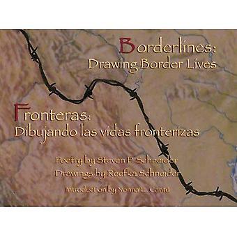 Borderlines: Drawing Border Lives: Fronteras: Dibujando Las Vidas Fronterizas