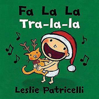 Fa La La/Tra-la-la Dual Language Spanish Board Book� [Board book]