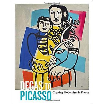 Degas to Picasso - Creating Modernism in France by Colin Harrison - 97