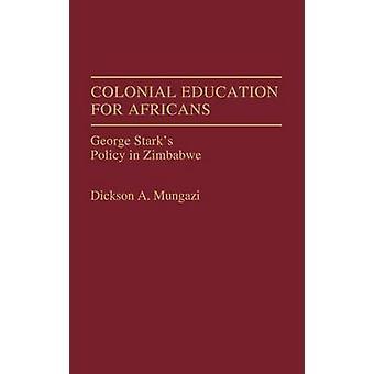 Educação colonial para os africanos George Starks política no Zimbabwe por Mungazi & Dickson A.