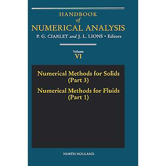 Numerical Methods for Solids Part 3 Numerical Methods for Fluids Part 1 by Ciarlet & Philippe G.