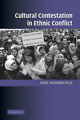 Cultural Contestation in Ethnic Conflict by Ross & Marc Howard