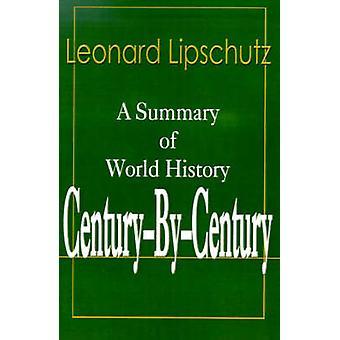 CenturyByCentury A Summary of World History by Lipschutz & Leonard