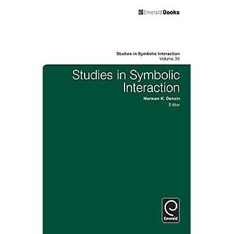 Studies in Symbolic Interaction by Denzin & Norman K