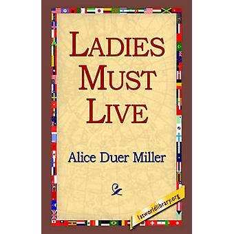 Ladies Must Live da Miller & Alice Duer