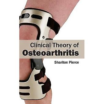 Clinical Theory of Osteoarthritis by Pierce & Sharlton