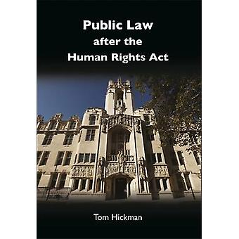 Public Law After the Human Rights Act by Hickman & Tom