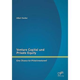 Venture Capital Und Private Equity Eine chans päls Privatinvestoren av Sacher & Albert