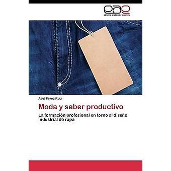 Prez ルイス アベルによって Moda y セイバー productivo