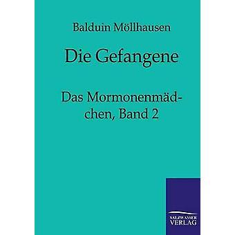 Gefangene von Mllhausen & Balduin sterben