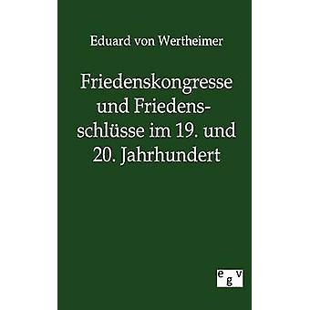 Friedenskongresse und Friedensschlsse im 19. und 20. Jahrhundert by von Wertheimer & Eduard