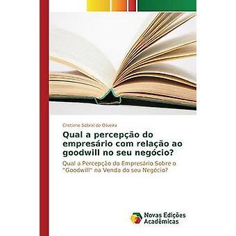 Qual a percepo do empresrio com relao ao goodwill no seu negcio by Sobral de Oliveira Cristiane