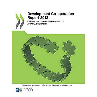 Desarrollo cooperación Informe 2012 lecciones de vincular la sostenibilidad y el desarrollo de la OCDE
