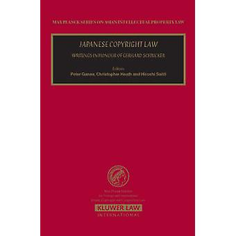 Japanese Copyright Law. Writings in Honour of Gerhard Schrikker by Ganea