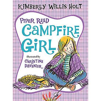Piper Reed - Campfire Girl by Kimberly Willis Holt - Christine Daveni
