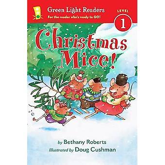 Christmas Mice! by Bethany Roberts - Doug Cushman - 9780544341043 Book