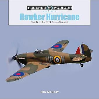 Hawker Hurricane - The RAF's Battle of Britain Stalwart by Hawker Hurr