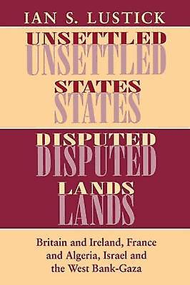 Unsettled States - Disputed Lands - Britain and Ireland - France and A