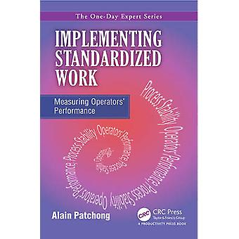 Implementing Standardized Work - Measuring Operators' Performance by A