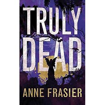 Truly Dead by Anne Frasier - 9781477819920 Book