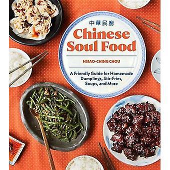 Chinese Soul Food - A Friendly Guide for Homemade Dumplings - Stir-Fri