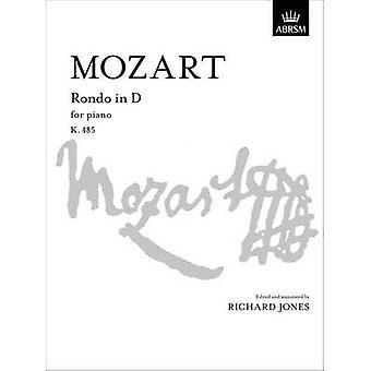 Rondo in D - K. 485 by Wolfgang Amadeus Mozart - Richard Jones - 9781