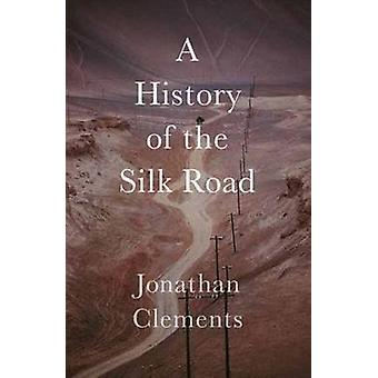 A History of the Silk Road - 9781909961371 Book