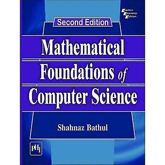 Mathematical Foundations of Computer Science (2nd Revised edition) by