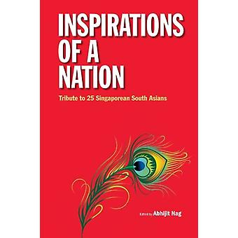 Inspirations of A Nation - Tribute to 25 Singaporean South Asians by A