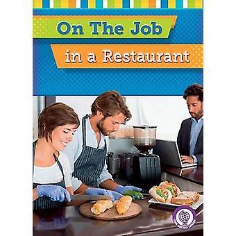 On the Job in a Restaurant by Jessica Cohn - Lauren Scheuer - 9781634
