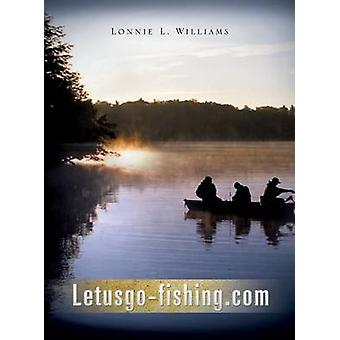 LetusgoFishing.com by Williams & Lonnie L.