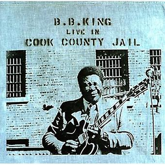 Songtekst B.B. King - Live in Cook County Jail [CD] USA import