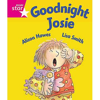 Rigby Star Guided Reception Pink Level Goodnight Josie Pupil Book Single by Alison Hawes