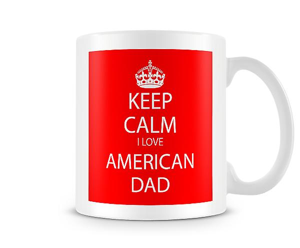 Keep Calm I Love American Dad Printed Mug