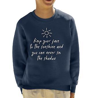 Halten Sie Ihr Gesicht in die Sonne und du siehst nie Schatten Helen Keller Angebot Kinder Sweatshirt