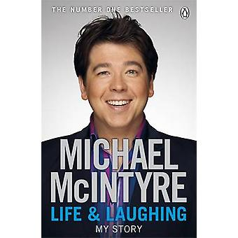 Life and Laughing - My Story by Michael McIntyre - 9780141045672 Book